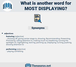 most displaying, synonym most displaying, another word for most displaying, words like most displaying, thesaurus most displaying