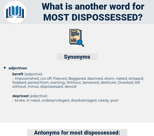 most dispossessed, synonym most dispossessed, another word for most dispossessed, words like most dispossessed, thesaurus most dispossessed