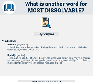 most dissolvable, synonym most dissolvable, another word for most dissolvable, words like most dissolvable, thesaurus most dissolvable