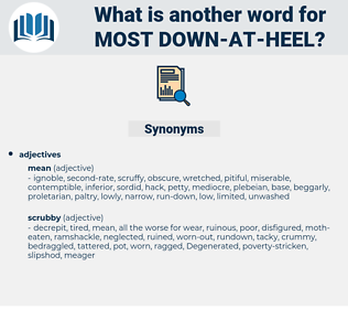 most down at heel, synonym most down at heel, another word for most down at heel, words like most down at heel, thesaurus most down at heel
