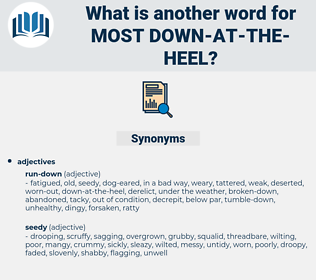 most down at the heel, synonym most down at the heel, another word for most down at the heel, words like most down at the heel, thesaurus most down at the heel