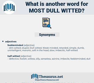 most dull-witted, synonym most dull-witted, another word for most dull-witted, words like most dull-witted, thesaurus most dull-witted