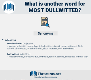 most dullwitted, synonym most dullwitted, another word for most dullwitted, words like most dullwitted, thesaurus most dullwitted