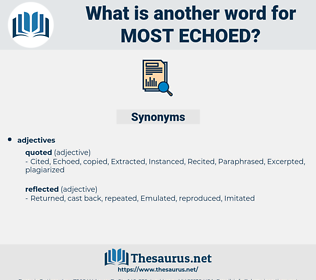 most echoed, synonym most echoed, another word for most echoed, words like most echoed, thesaurus most echoed