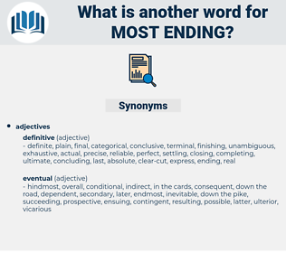 most ending, synonym most ending, another word for most ending, words like most ending, thesaurus most ending
