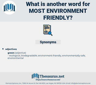 most environment-friendly, synonym most environment-friendly, another word for most environment-friendly, words like most environment-friendly, thesaurus most environment-friendly