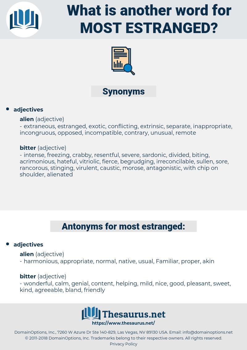 most estranged, synonym most estranged, another word for most estranged, words like most estranged, thesaurus most estranged