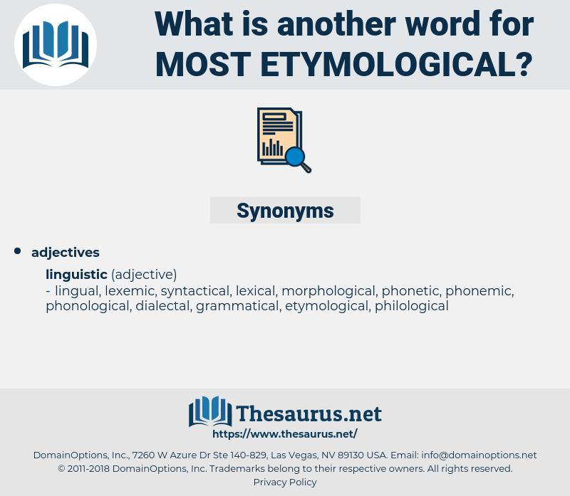most etymological, synonym most etymological, another word for most etymological, words like most etymological, thesaurus most etymological