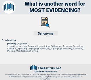most evidencing, synonym most evidencing, another word for most evidencing, words like most evidencing, thesaurus most evidencing