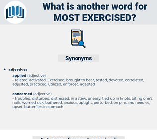 most exercised, synonym most exercised, another word for most exercised, words like most exercised, thesaurus most exercised