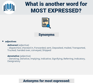 most expressed, synonym most expressed, another word for most expressed, words like most expressed, thesaurus most expressed