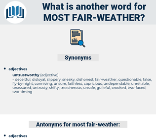 most fair-weather, synonym most fair-weather, another word for most fair-weather, words like most fair-weather, thesaurus most fair-weather