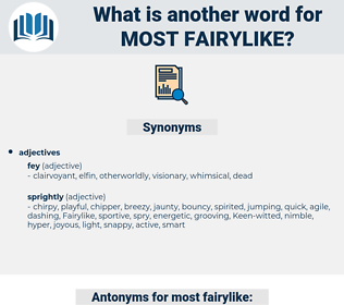 most fairylike, synonym most fairylike, another word for most fairylike, words like most fairylike, thesaurus most fairylike