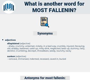 most fallenin, synonym most fallenin, another word for most fallenin, words like most fallenin, thesaurus most fallenin