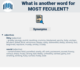 most feculent, synonym most feculent, another word for most feculent, words like most feculent, thesaurus most feculent