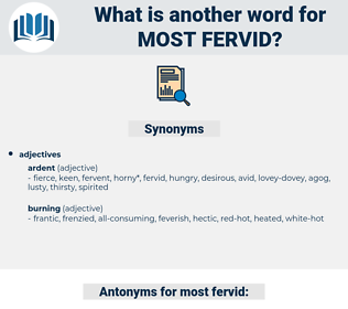 most fervid, synonym most fervid, another word for most fervid, words like most fervid, thesaurus most fervid