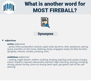 most fireball, synonym most fireball, another word for most fireball, words like most fireball, thesaurus most fireball