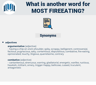 most fireeating, synonym most fireeating, another word for most fireeating, words like most fireeating, thesaurus most fireeating