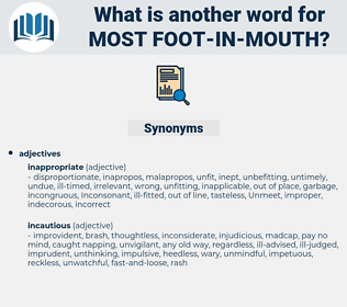 most foot-in-mouth, synonym most foot-in-mouth, another word for most foot-in-mouth, words like most foot-in-mouth, thesaurus most foot-in-mouth