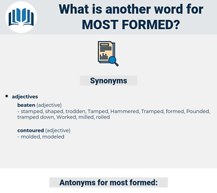 most formed, synonym most formed, another word for most formed, words like most formed, thesaurus most formed