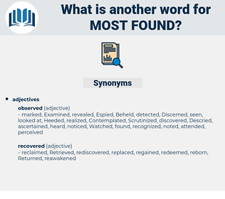 most found, synonym most found, another word for most found, words like most found, thesaurus most found