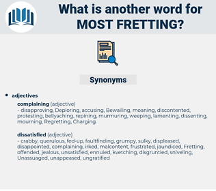 most fretting, synonym most fretting, another word for most fretting, words like most fretting, thesaurus most fretting