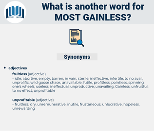 most gainless, synonym most gainless, another word for most gainless, words like most gainless, thesaurus most gainless