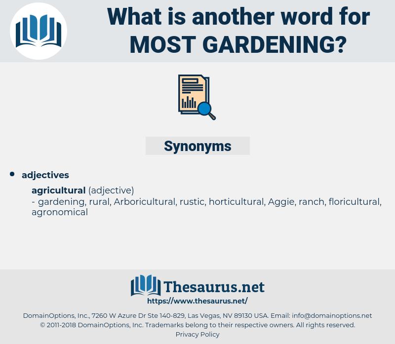 most gardening, synonym most gardening, another word for most gardening, words like most gardening, thesaurus most gardening