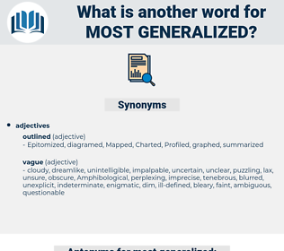 most generalized, synonym most generalized, another word for most generalized, words like most generalized, thesaurus most generalized