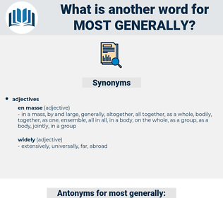 most generally, synonym most generally, another word for most generally, words like most generally, thesaurus most generally