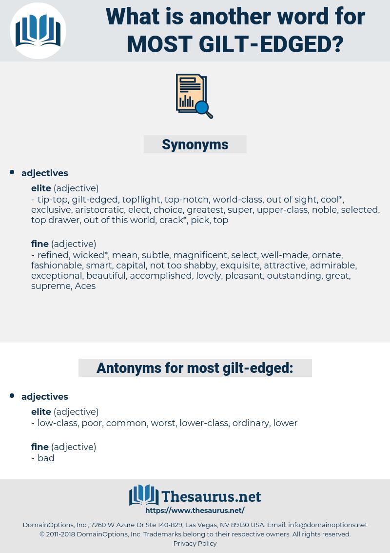 most gilt edged, synonym most gilt edged, another word for most gilt edged, words like most gilt edged, thesaurus most gilt edged