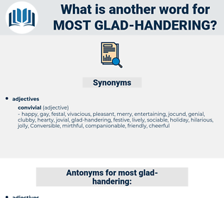 most glad-handering, synonym most glad-handering, another word for most glad-handering, words like most glad-handering, thesaurus most glad-handering