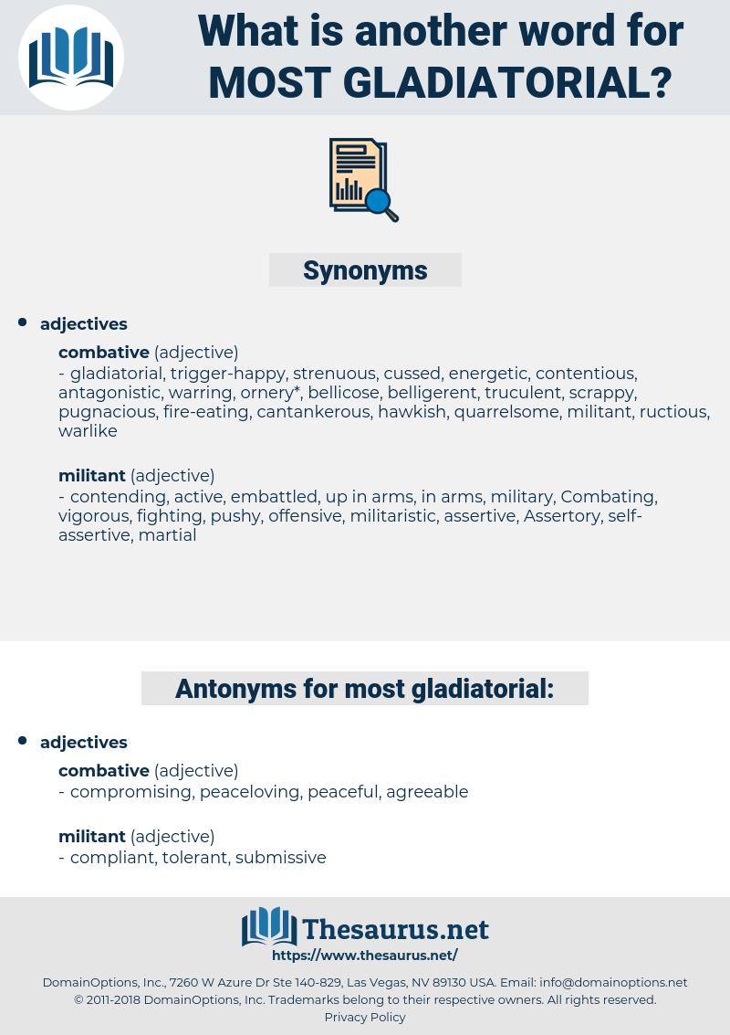 most gladiatorial, synonym most gladiatorial, another word for most gladiatorial, words like most gladiatorial, thesaurus most gladiatorial