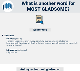 most gladsome, synonym most gladsome, another word for most gladsome, words like most gladsome, thesaurus most gladsome