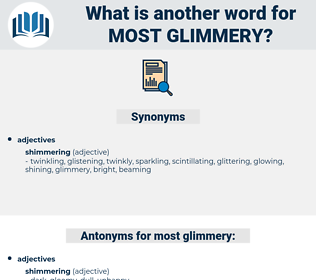 most glimmery, synonym most glimmery, another word for most glimmery, words like most glimmery, thesaurus most glimmery