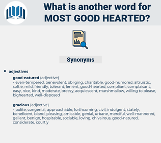 most good-hearted, synonym most good-hearted, another word for most good-hearted, words like most good-hearted, thesaurus most good-hearted
