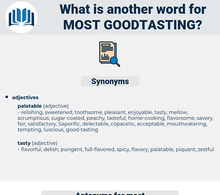 most goodtasting, synonym most goodtasting, another word for most goodtasting, words like most goodtasting, thesaurus most goodtasting