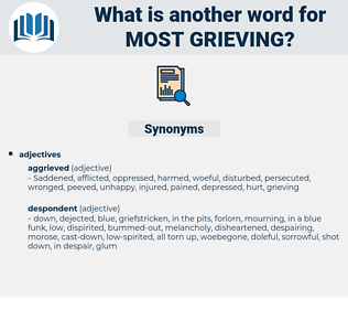 most grieving, synonym most grieving, another word for most grieving, words like most grieving, thesaurus most grieving