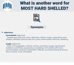 most hard shelled, synonym most hard shelled, another word for most hard shelled, words like most hard shelled, thesaurus most hard shelled