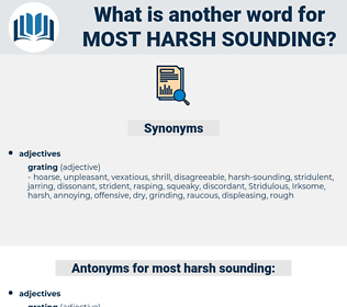 most harsh sounding, synonym most harsh sounding, another word for most harsh sounding, words like most harsh sounding, thesaurus most harsh sounding