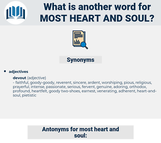 most heart and soul, synonym most heart and soul, another word for most heart and soul, words like most heart and soul, thesaurus most heart and soul