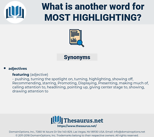 most highlighting, synonym most highlighting, another word for most highlighting, words like most highlighting, thesaurus most highlighting