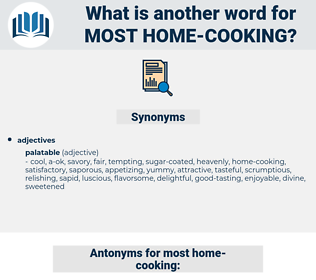 most home cooking, synonym most home cooking, another word for most home cooking, words like most home cooking, thesaurus most home cooking