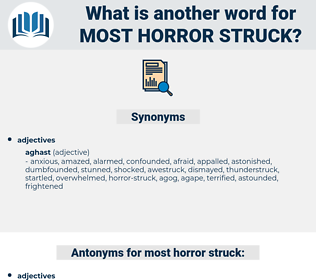most horror struck, synonym most horror struck, another word for most horror struck, words like most horror struck, thesaurus most horror struck