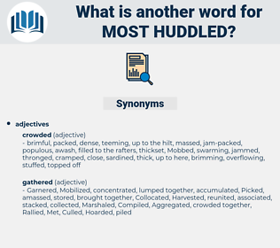 most huddled, synonym most huddled, another word for most huddled, words like most huddled, thesaurus most huddled