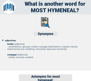 most hymeneal, synonym most hymeneal, another word for most hymeneal, words like most hymeneal, thesaurus most hymeneal