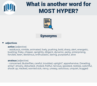 most hyper, synonym most hyper, another word for most hyper, words like most hyper, thesaurus most hyper