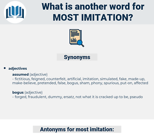 most imitation, synonym most imitation, another word for most imitation, words like most imitation, thesaurus most imitation