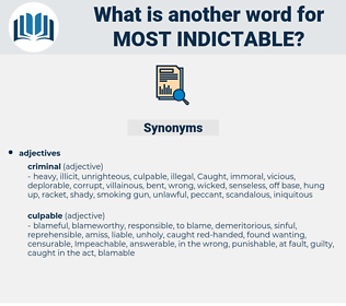 most indictable, synonym most indictable, another word for most indictable, words like most indictable, thesaurus most indictable