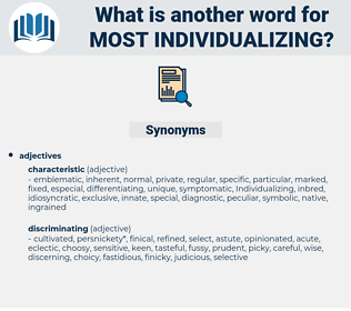 most individualizing, synonym most individualizing, another word for most individualizing, words like most individualizing, thesaurus most individualizing